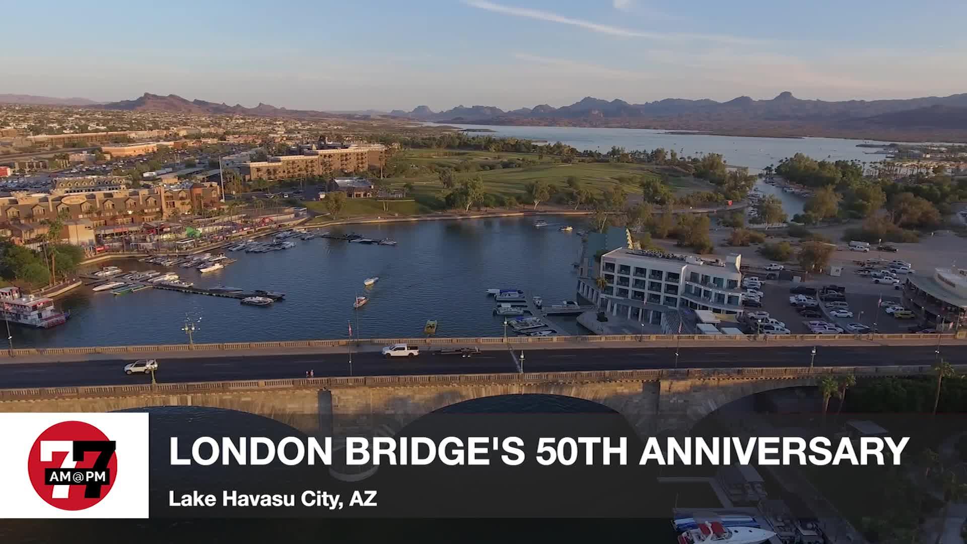 7@7PM London Bridge's 50th Anniversary