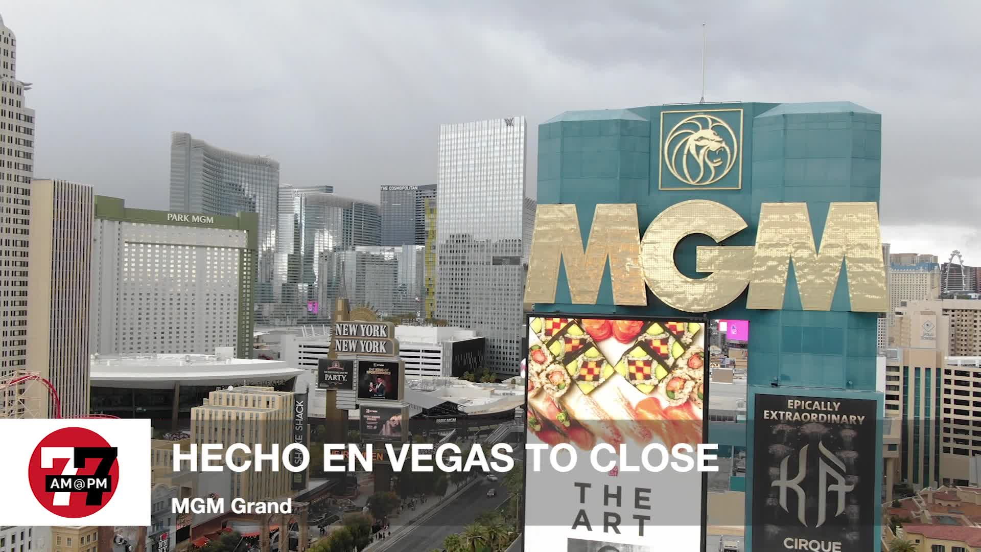 7@7PM Hecho en Vegas at MGM Grand to Close
